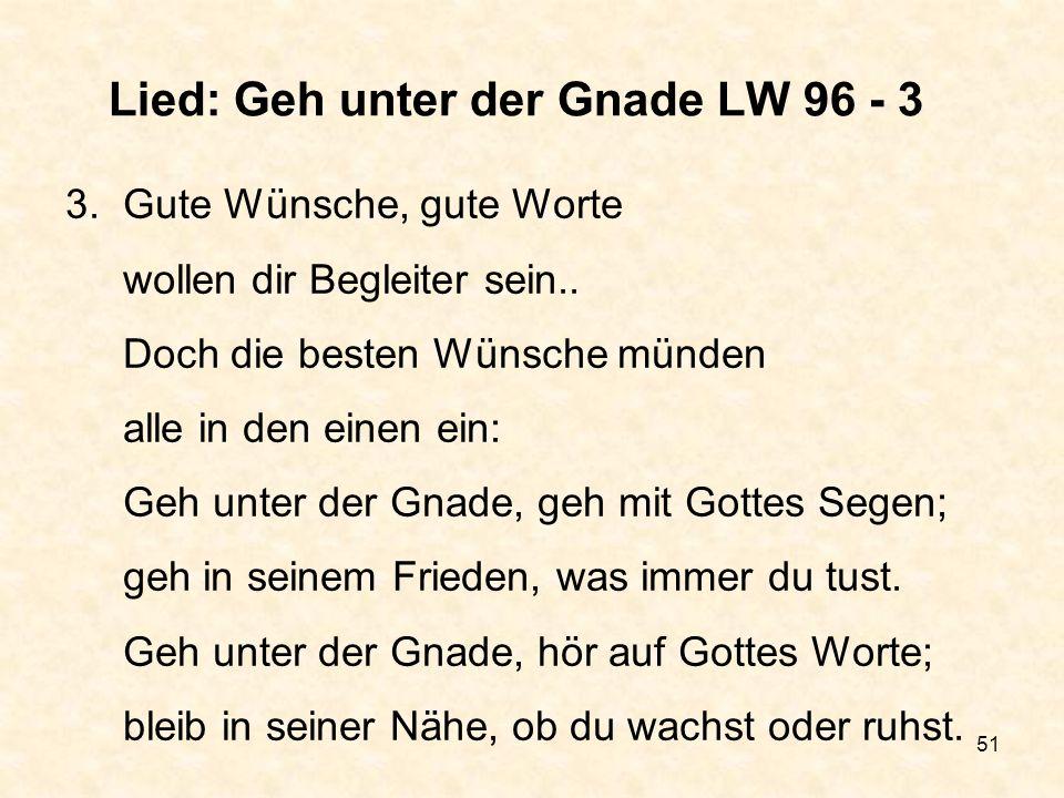 Lied: Geh unter der Gnade LW 96 - 3