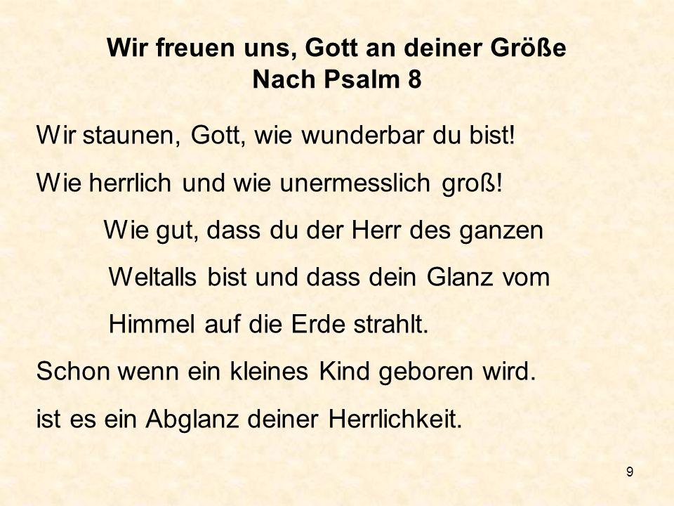 Wir freuen uns, Gott an deiner Größe Nach Psalm 8
