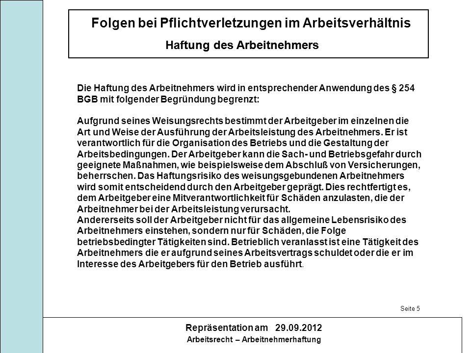 Die Haftung des Arbeitnehmers wird in entsprechender Anwendung des § 254 BGB mit folgender Begründung begrenzt: