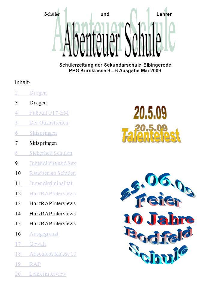 Abenteuer Schule 20.5.09 Talentefest 23.06.09 Feier 10 Jahre Bodfeld