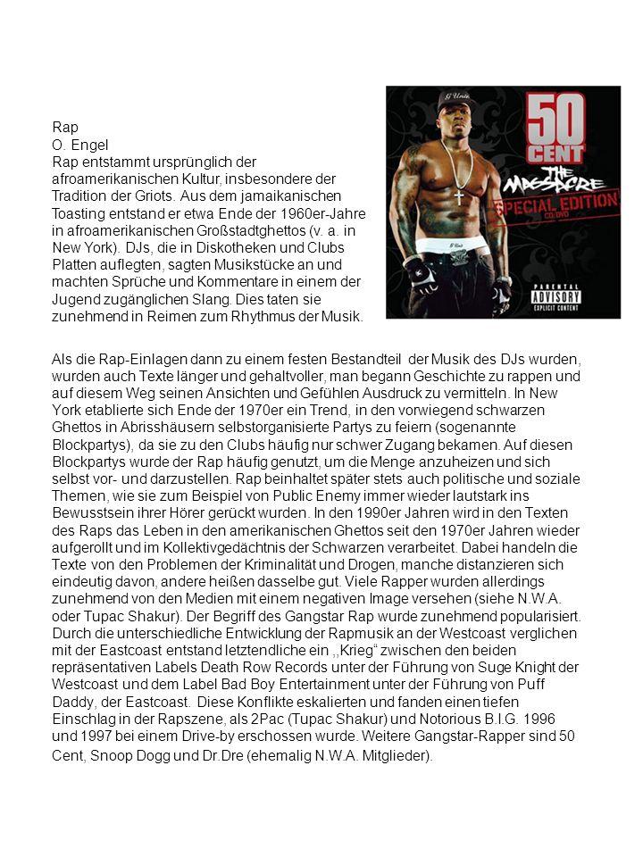 Rap O. Engel Rap entstammt ursprünglich der afroamerikanischen Kultur, insbesondere der Tradition der Griots. Aus dem jamaikanischen Toasting entstand er etwa Ende der 1960er-Jahre in afroamerikanischen Großstadtghettos (v. a. in New York). DJs, die in Diskotheken und Clubs Platten auflegten, sagten Musikstücke an und machten Sprüche und Kommentare in einem der Jugend zugänglichen Slang. Dies taten sie zunehmend in Reimen zum Rhythmus der Musik.