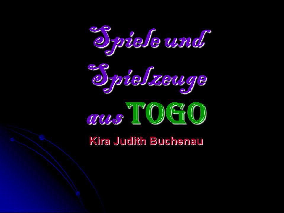 Spiele und Spielzeuge aus Togo Kira Judith Buchenau