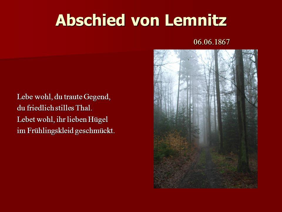 Abschied von Lemnitz 06.06.1867 Lebe wohl, du traute Gegend,