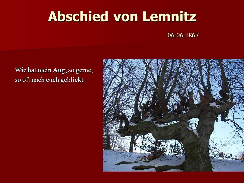 Abschied von Lemnitz 06.06.1867 Wie hat mein Aug; so gerne,