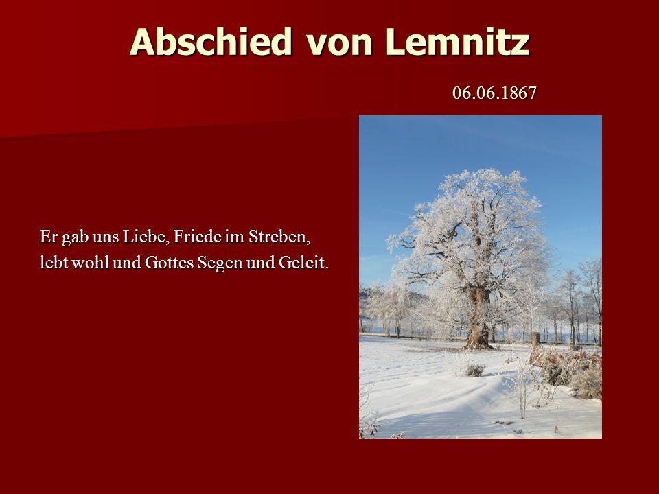 Abschied von Lemnitz 06.06.1867 Er gab uns Liebe, Friede im Streben,