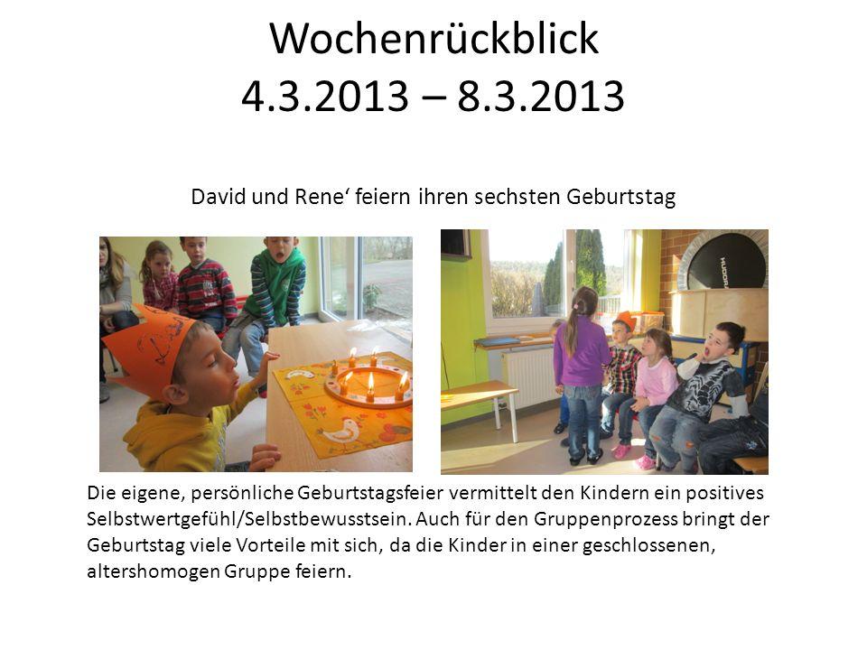 Wochenrückblick 4.3.2013 – 8.3.2013 David und Rene' feiern ihren sechsten Geburtstag