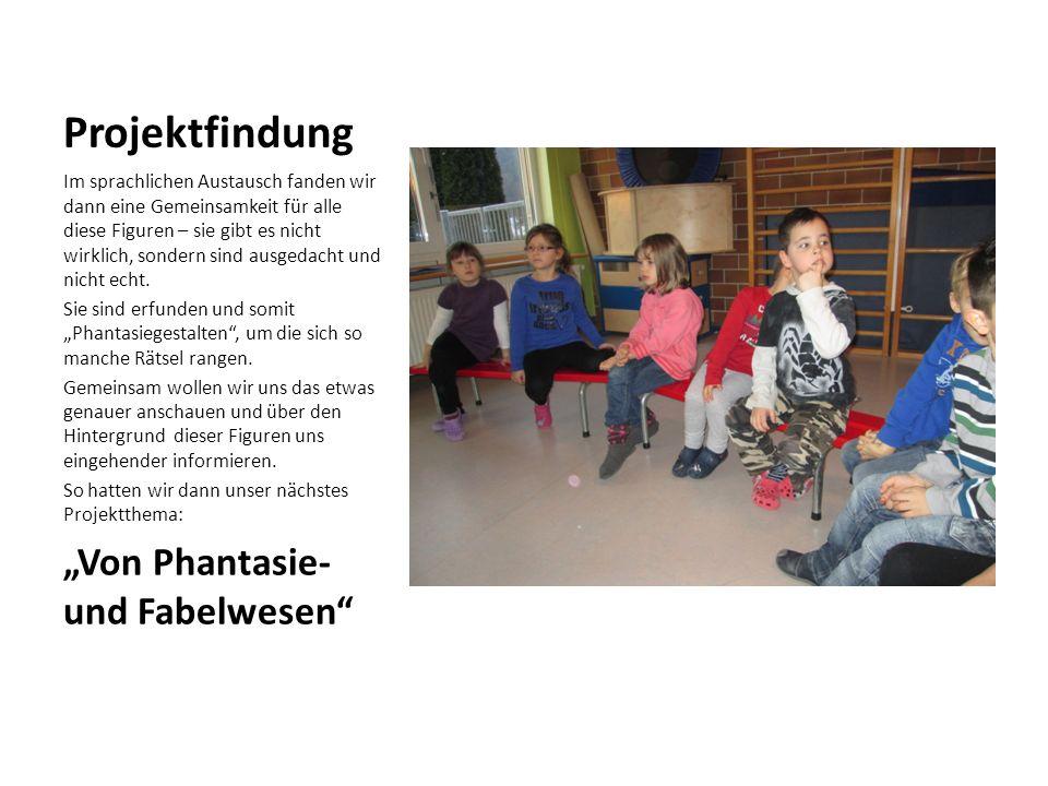 """Projektfindung """"Von Phantasie- und Fabelwesen"""
