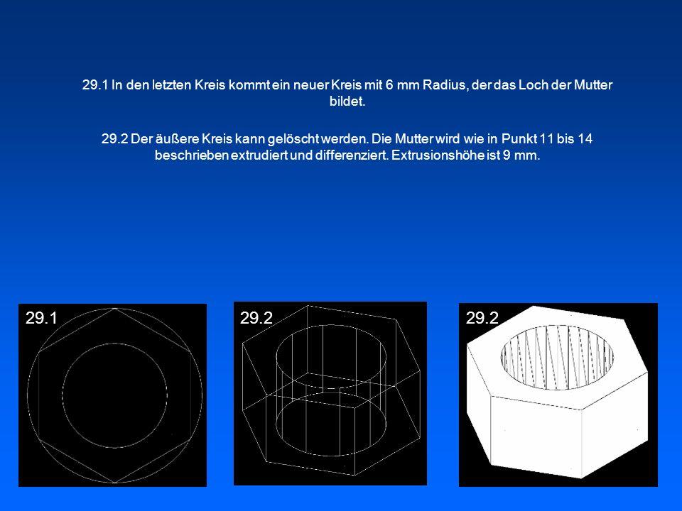 29.1 In den letzten Kreis kommt ein neuer Kreis mit 6 mm Radius, der das Loch der Mutter bildet.