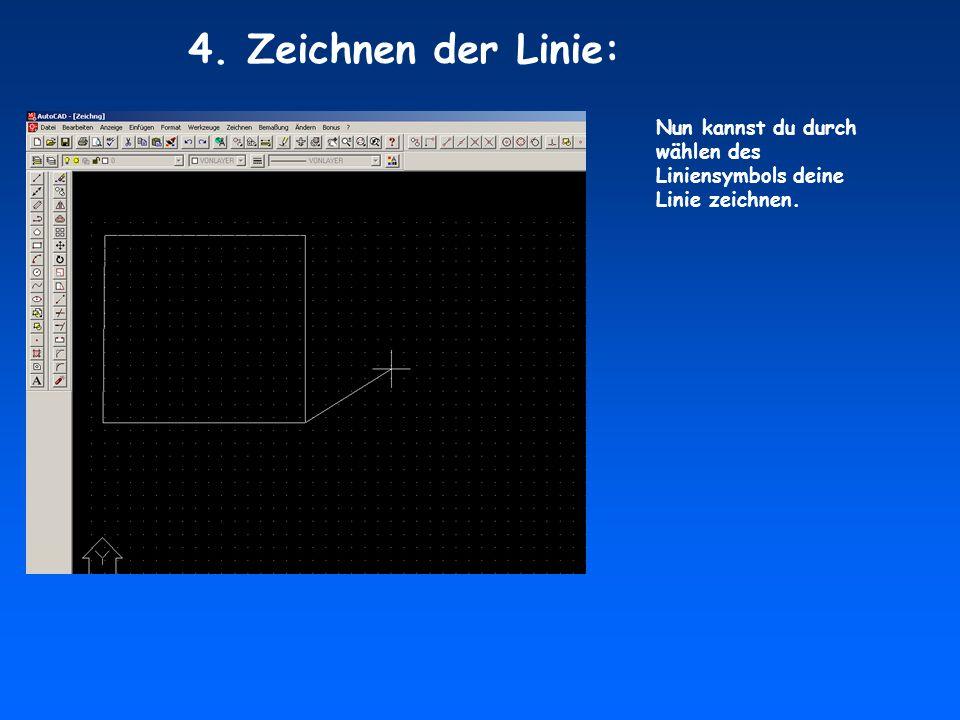 4. Zeichnen der Linie: Nun kannst du durch wählen des Liniensymbols deine Linie zeichnen.