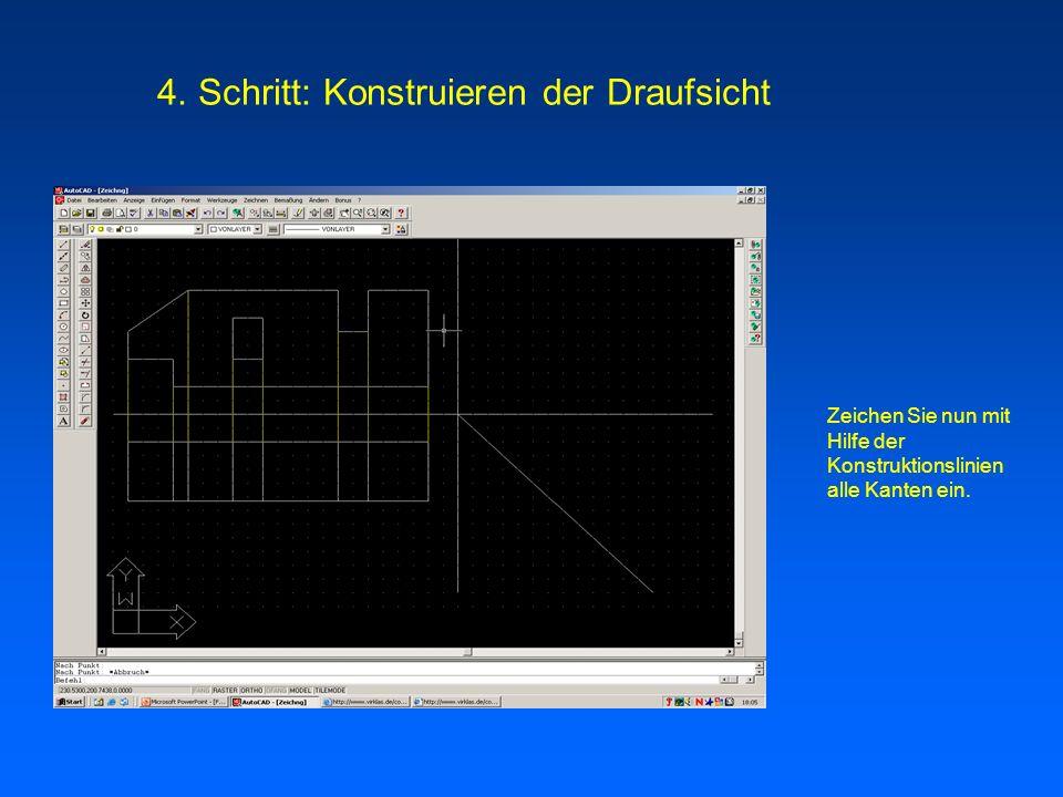 Zeichen Sie nun mit Hilfe der Konstruktionslinien alle Kanten ein.