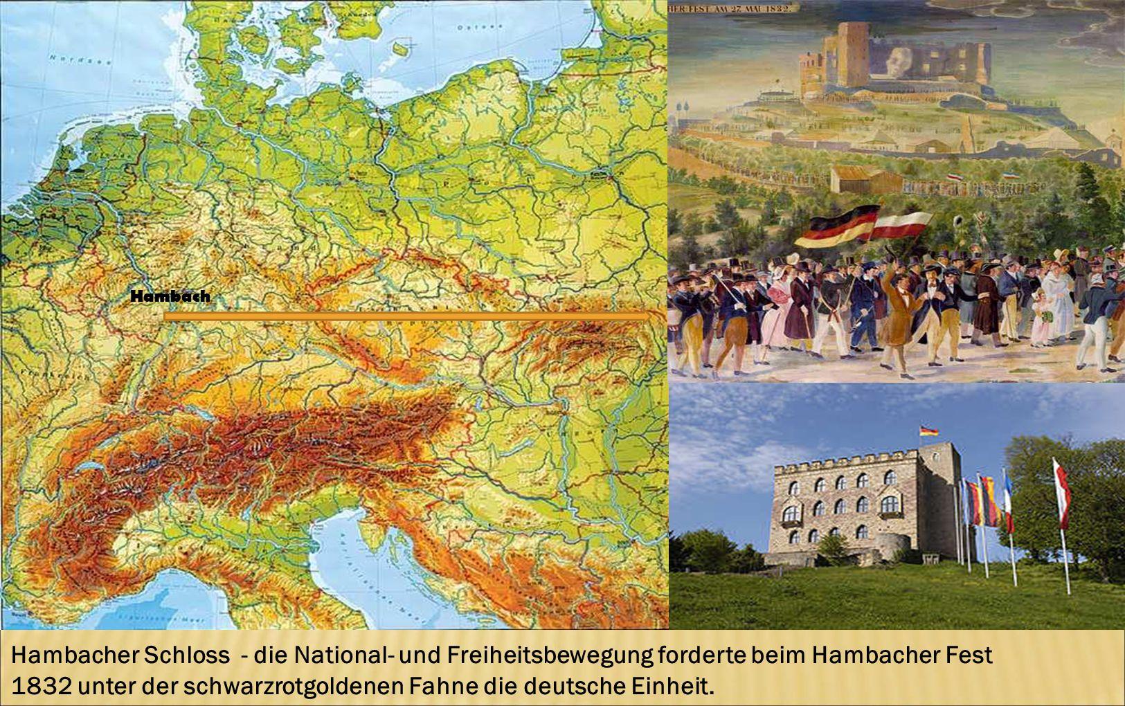 1832 unter der schwarzrotgoldenen Fahne die deutsche Einheit.