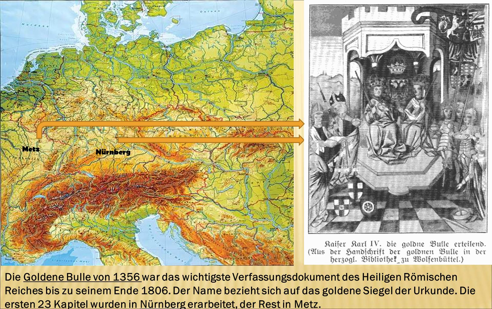 """Die Goldene Bulle von 1356 war das wichtigste der """"Grundgesetze des Heiligen Römischen Reiches und regelte die Modalitäten der Wahl und der Krönung der römisch-deutschen Könige durch die Kurfürsten bis zum Ende des Alten Reiches 1806."""