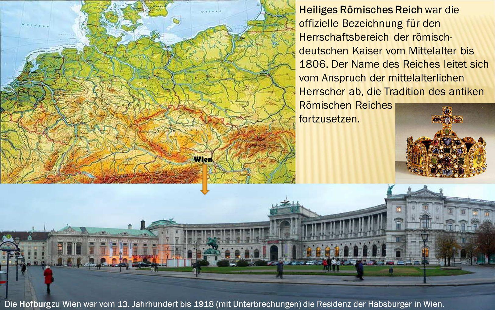 Heiliges Römisches Reich war die offizielle Bezeichnung für den Herrschaftsbereich der römisch-deutschen Kaiser vom Mittelalter bis 1806. Der Name des Reiches leitet sich vom Anspruch der mittelalterlichen Herrscher ab, die Tradition des antiken Römischen Reiches