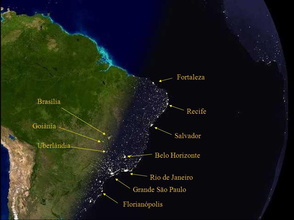 FortalezaBrasília. Recife. Goiânia. Salvador. Uberlândia. Belo Horizonte. Rio de Janeiro. Grande São Paulo.