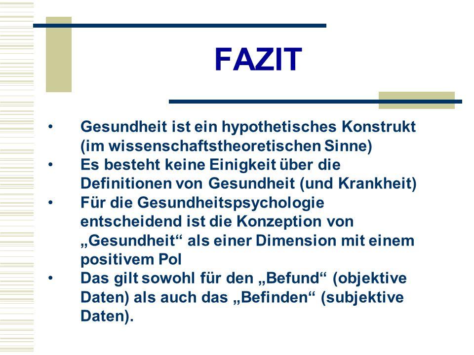 FAZIT Gesundheit ist ein hypothetisches Konstrukt (im wissenschaftstheoretischen Sinne)