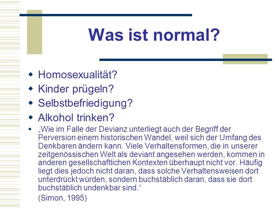 Was ist normal Homosexualität Kinder prügeln Selbstbefriedigung