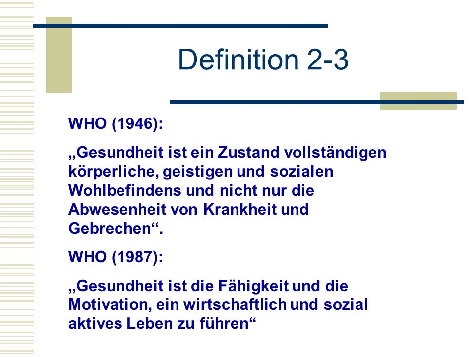Definition 2-3 WHO (1946):