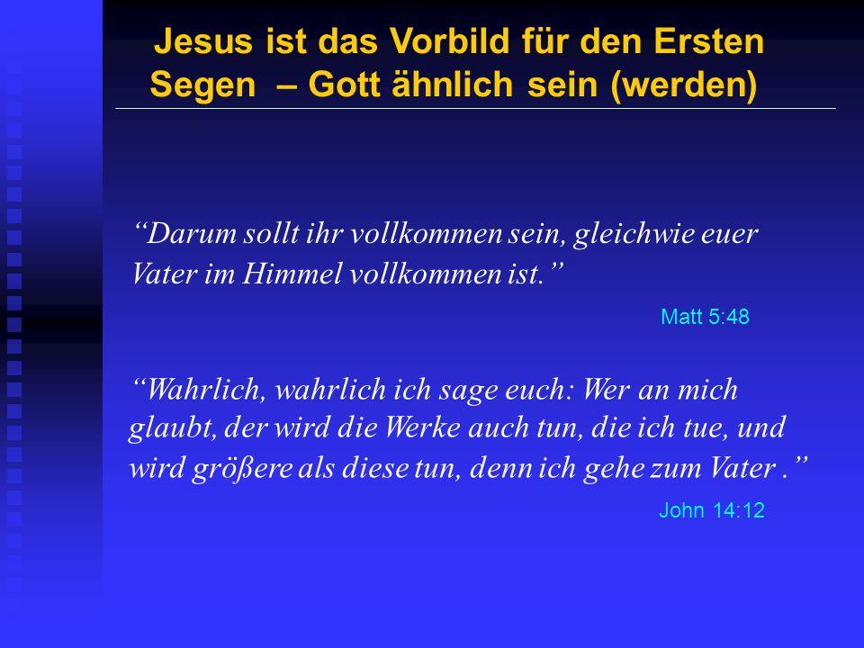 Jesus ist das Vorbild für den Ersten Segen – Gott ähnlich sein (werden)