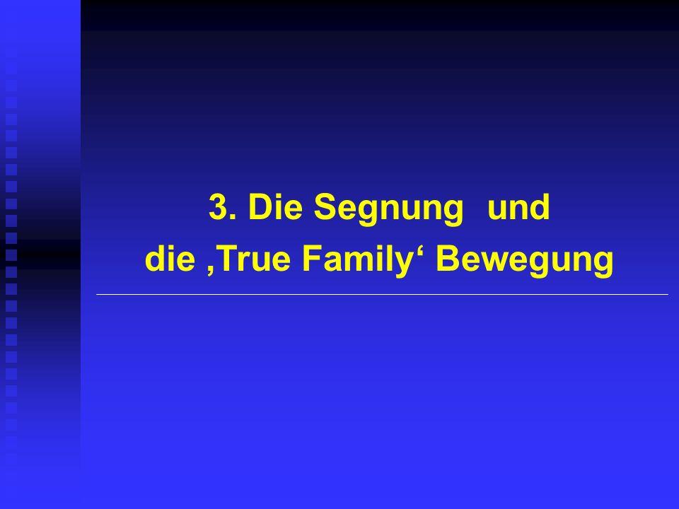 die 'True Family' Bewegung