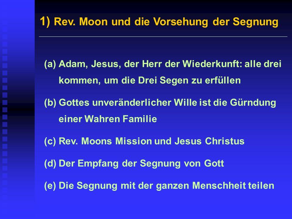 1) Rev. Moon und die Vorsehung der Segnung
