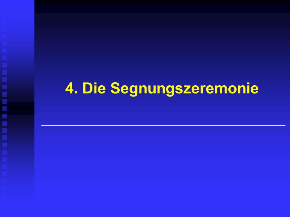 4. Die Segnungszeremonie