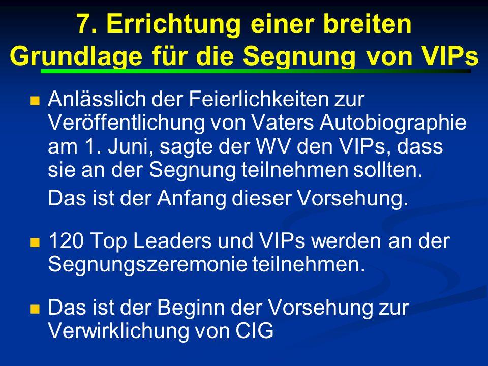 7. Errichtung einer breiten Grundlage für die Segnung von VIPs