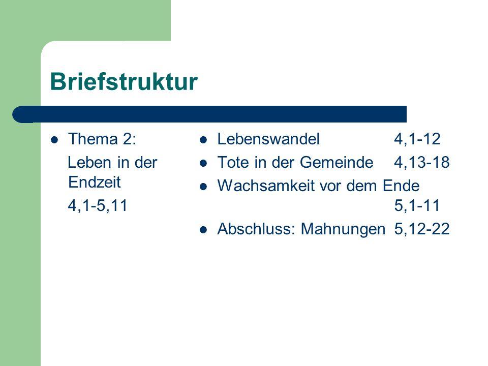Briefstruktur Thema 2: Leben in der Endzeit 4,1-5,11