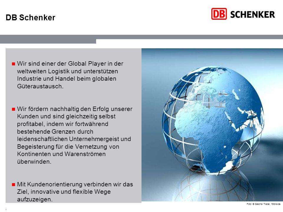 DB Schenker Wir sind einer der Global Player in der weltweiten Logistik und unterstützen Industrie und Handel beim globalen Güteraustausch.