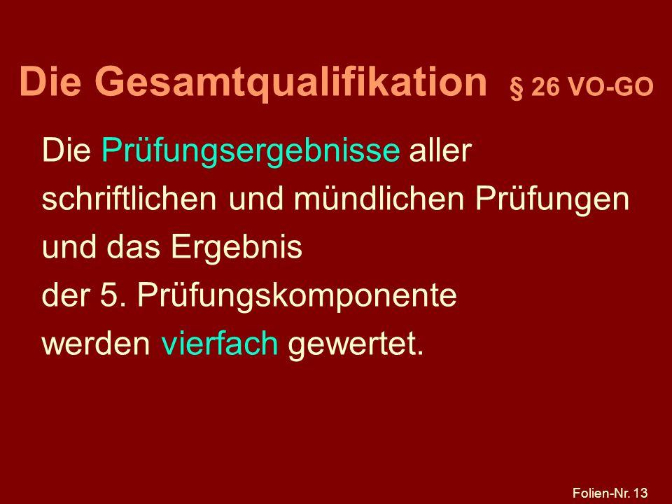 Die Gesamtqualifikation § 26 VO-GO