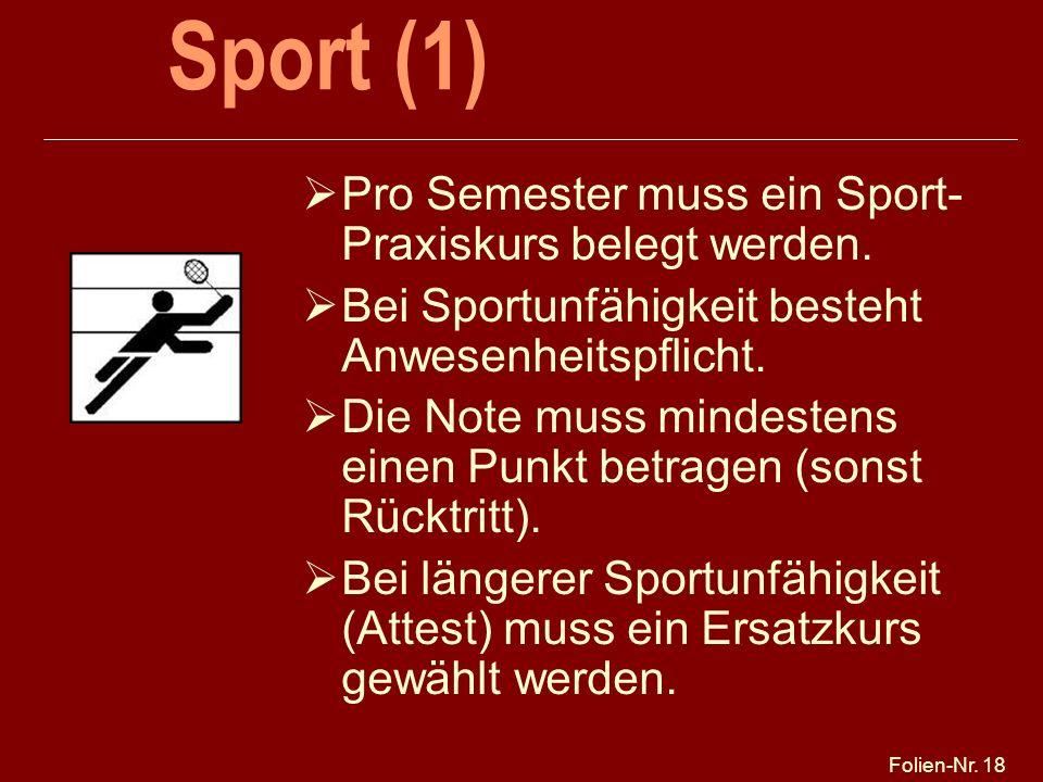 Sport (1) Pro Semester muss ein Sport-Praxiskurs belegt werden.