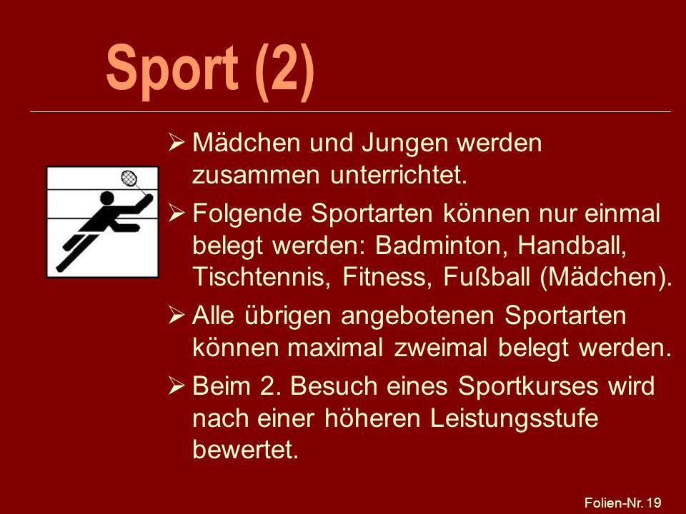 Sport (2) Mädchen und Jungen werden zusammen unterrichtet.