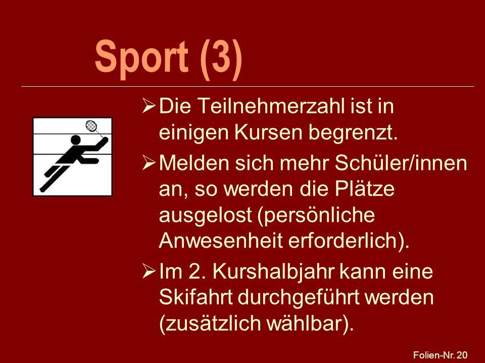 Sport (3) Die Teilnehmerzahl ist in einigen Kursen begrenzt.