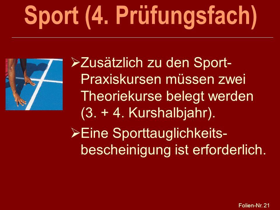 Sport (4. Prüfungsfach) 27.03.2017. 27.03.2017. Zusätzlich zu den Sport-Praxiskursen müssen zwei Theoriekurse belegt werden (3. + 4. Kurshalbjahr).