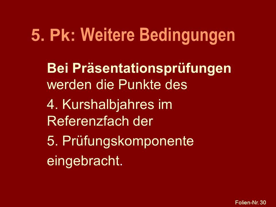 5. Pk: Weitere Bedingungen