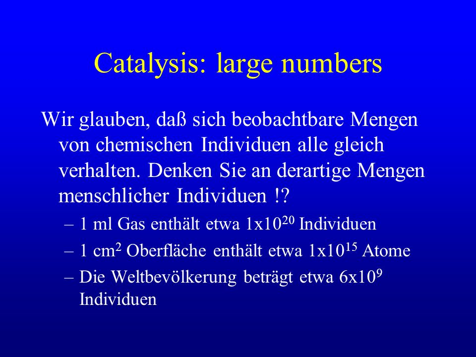 Catalysis: large numbers