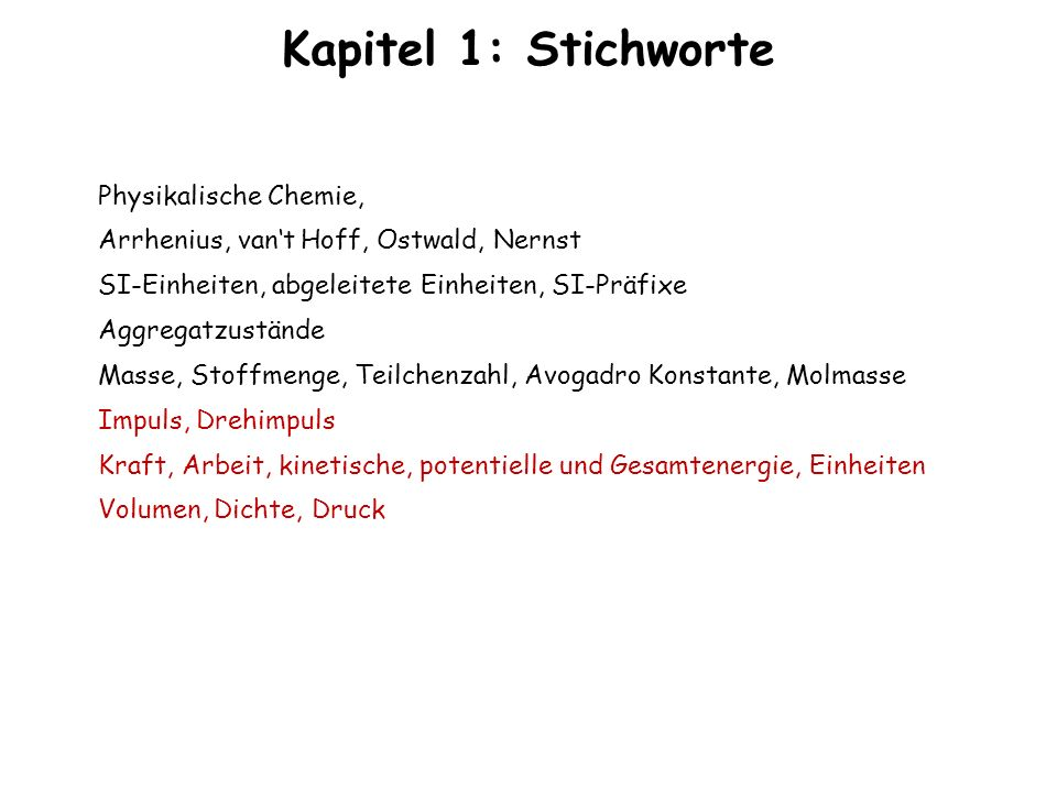 Kapitel 1: Stichworte Physikalische Chemie,