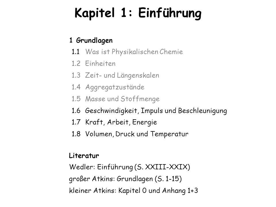 Kapitel 1: Einführung 1 Grundlagen 1.1 Was ist Physikalischen Chemie