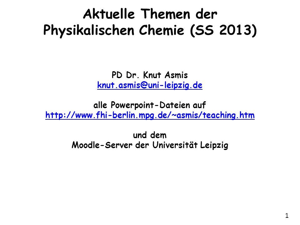Aktuelle Themen der Physikalischen Chemie (SS 2013) PD Dr