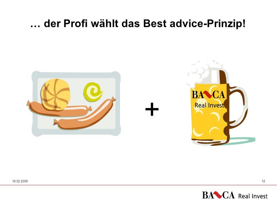 … der Profi wählt das Best advice-Prinzip!