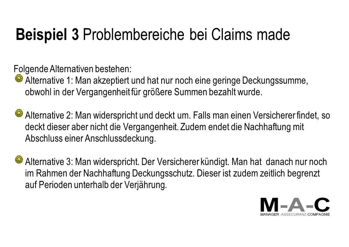 Beispiel 3 Problembereiche bei Claims made
