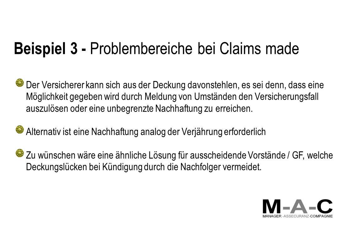 Beispiel 3 - Problembereiche bei Claims made