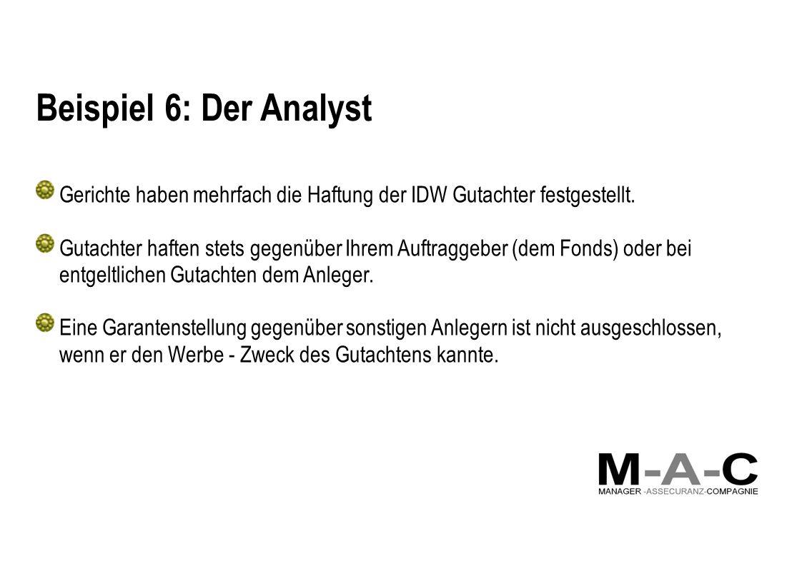 Beispiel 6: Der Analyst Gerichte haben mehrfach die Haftung der IDW Gutachter festgestellt.