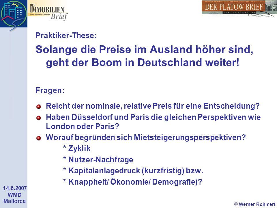 Praktiker-These: Solange die Preise im Ausland höher sind, geht der Boom in Deutschland weiter! Fragen: