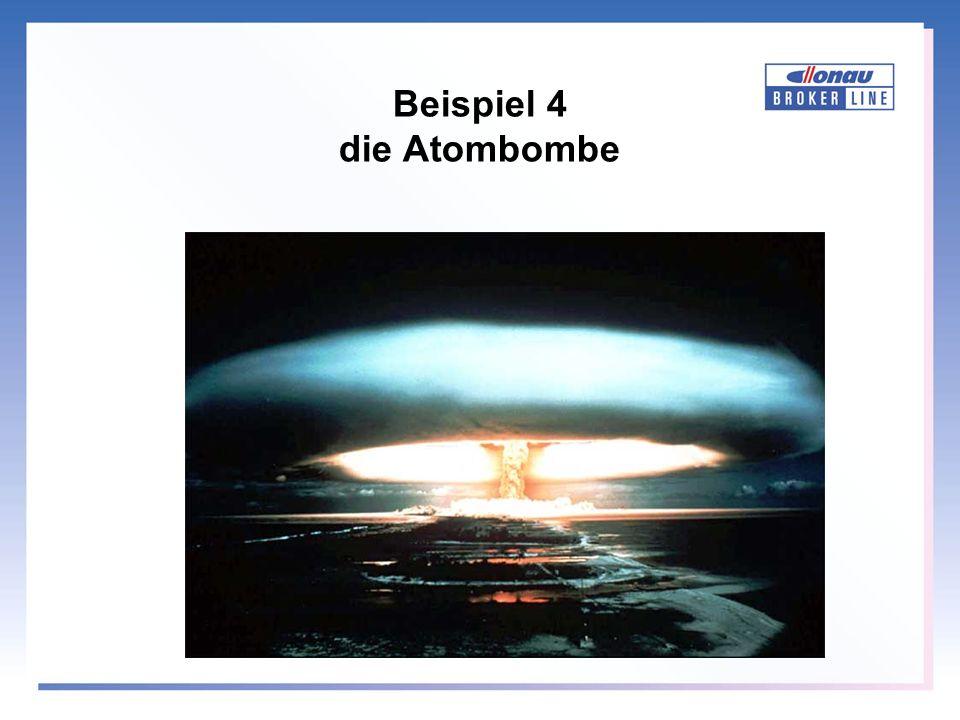 Beispiel 4 die Atombombe