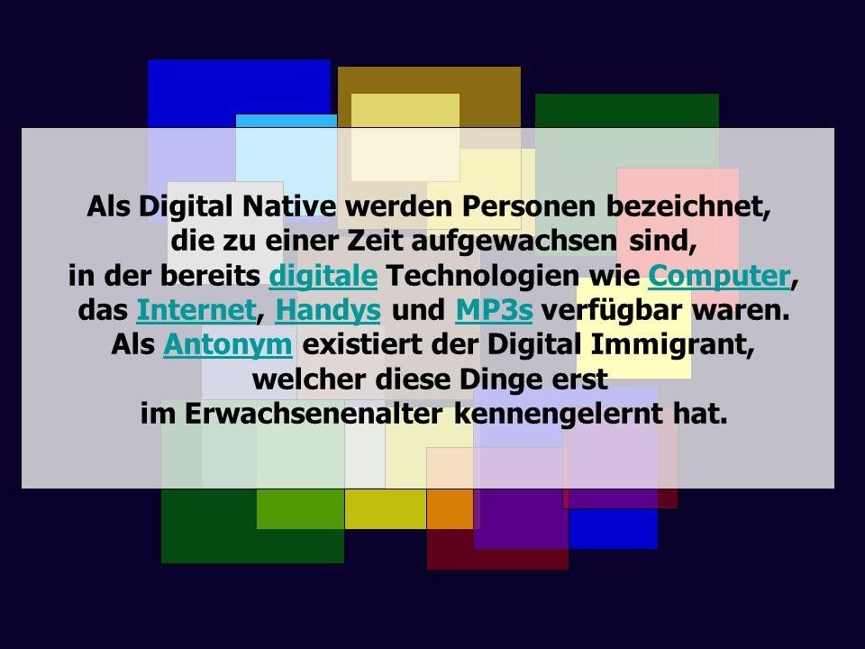 Als Digital Native werden Personen bezeichnet,