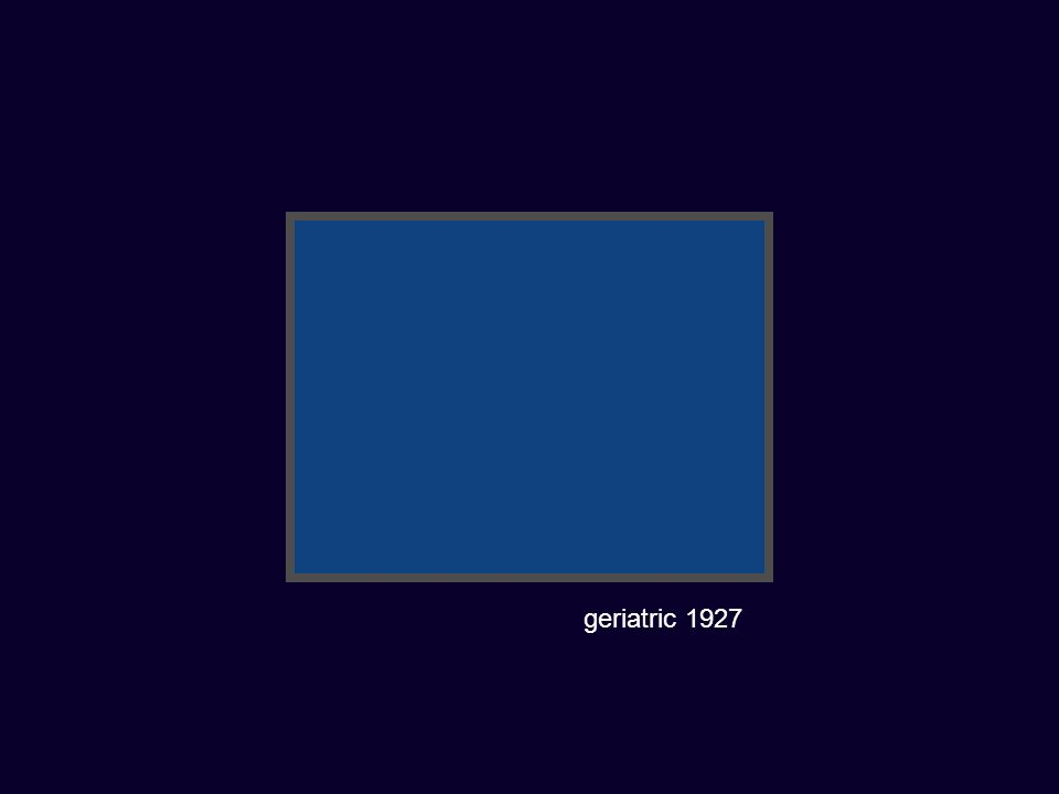 geriatric 1927