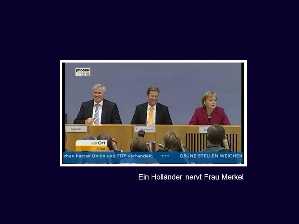 Ein Holländer nervt Frau Merkel