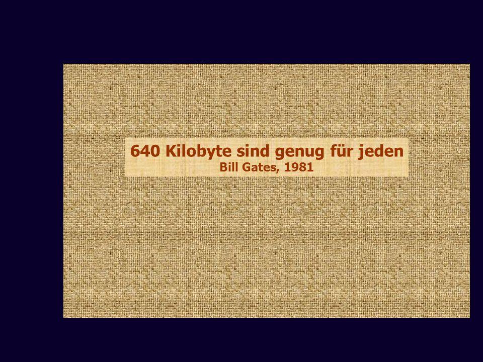 640 Kilobyte sind genug für jeden