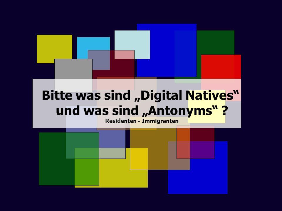 """Bitte was sind """"Digital Natives und was sind """"Antonyms"""
