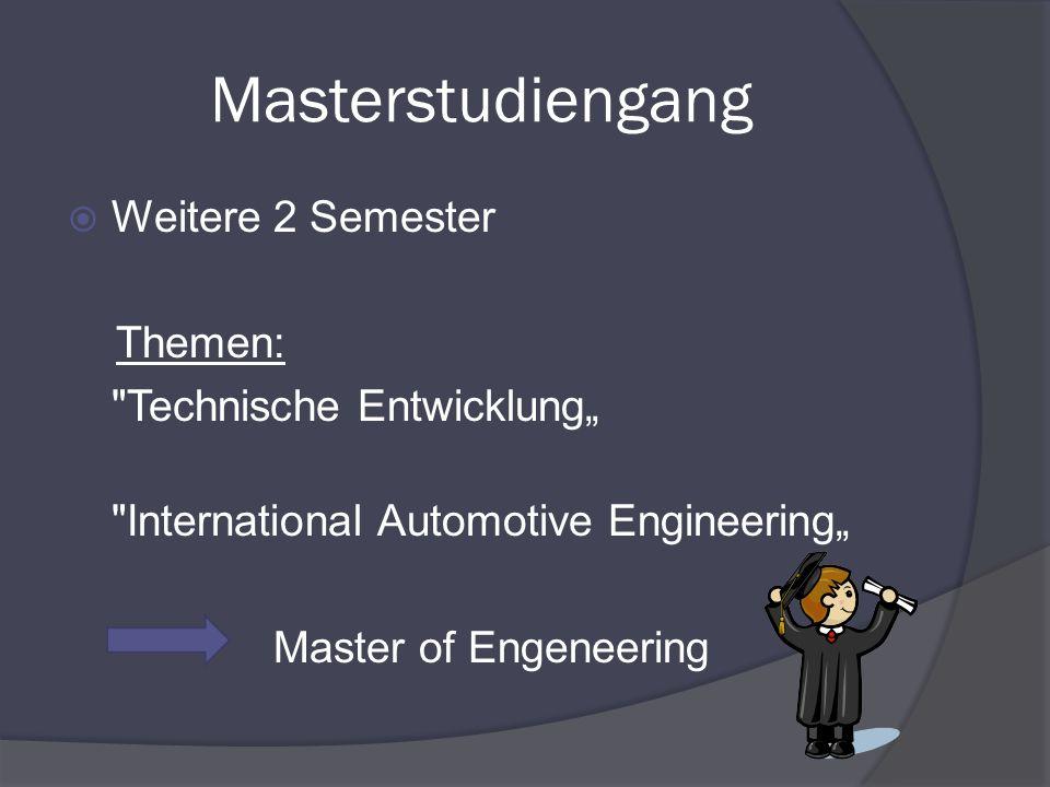 "Masterstudiengang Weitere 2 Semester Themen: Technische Entwicklung"""